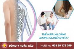 Tìm hiểu loãng xương nguyên phát và địa chỉ đo mật độ xương | Phòng khám đa khoa Hoàn Cầu