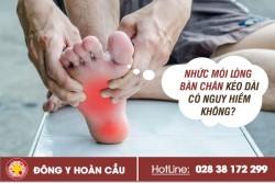 Nhức mỏi lòng bàn chân kéo dài có nguy hiểm không? có chữa được không? | Phòng khám đa khoa Hoàn Cầu