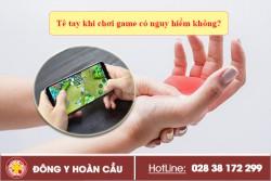 Tê tay khi chơi game có nguy hiểm không? | Phòng khám đa khoa Hoàn Cầu