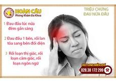 Triệu chứng đau nửa đầu là gì?   Phòng khám đa khoa Hoàn Cầu